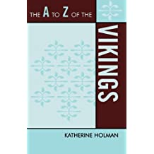 The A to Z of the Vikings (The A to Z Guide Series)