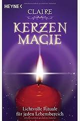 Kerzenmagie: Lichtvolle Rituale für jeden Lebensbereich Taschenbuch