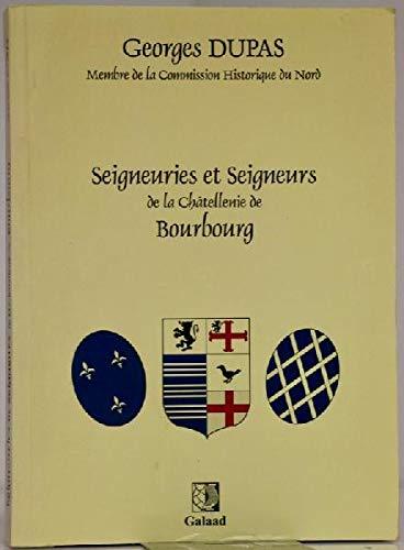 Seigneuries et seigneurs de la châtellenie de Bourbourg par Georges Dupas