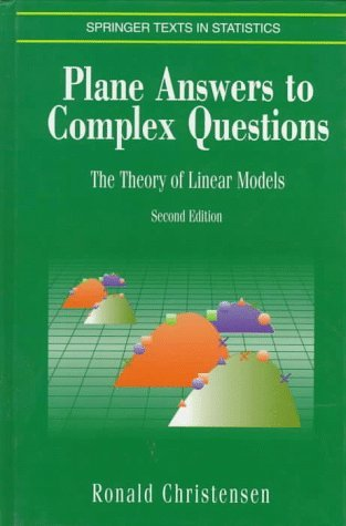 Plane Answers to Complex Questions: The Theory of Linear Models (Springer Texts in Statistics) by Ronald Christensen (1996-07-30)