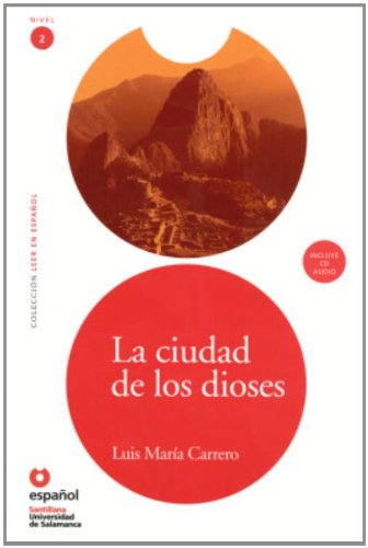 Leer En Espanol - Lecturas Graduadas: La Ciudad De Los Dioses + Cd (leer En Espanol: Nivel 2)
