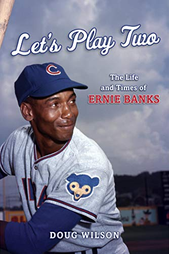 Let's Play Two: The Life and Times of Ernie Banks (English Edition) -