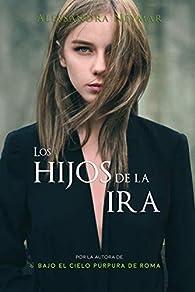 Los hijos de la ira: Trilogía Los Hijos del Caos par Alessandra Neymar
