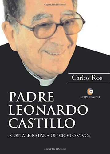Padre Leonardo Castillo. Costalero para un Cristo Vivo por Carlos Ros