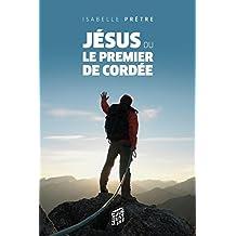 Jésus ou le premier de cordée