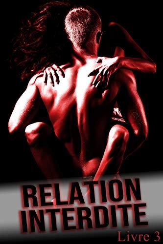 Relation Interdite (Livre 3): (Adulte, Tabou, Érotique) par  Amber Jones