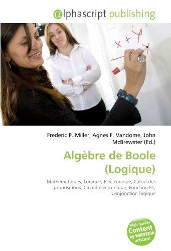 Algèbre de Boole (Logique): Mathématiques, Logique, Électronique, Calcul des propositions, Circuit électronique, Fonction ET, Conjonction logique