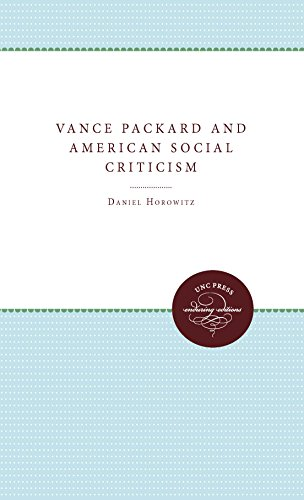 Vance Packard and American Social Criticism (English Edition)