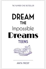 Dream The Impossable Dreams Teens 2016 Paperback