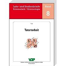 Tatortarbeit (Lehr- und Studienbriefe Kriminalistik/Kriminologie 8)