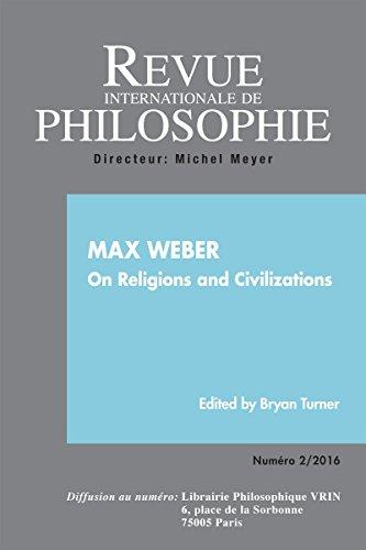Revue Internationale de Philosophie 276 (2-2016) Max Weber on Religions and Civilizations