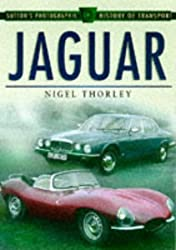 Jaguar (Sutton's Photographic History of Transport) by Nigel Thorley (1998-05-21)