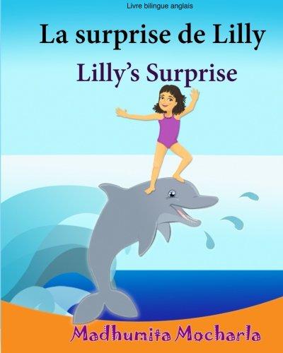 Livre enfant anglais: La surprise de Lilly. Lilly's Surprise: Un livre d'images pour les enfants (Edition bilingue français-anglais),Livre bilingues anglais (Anglais Edition), Bilingue Enfant