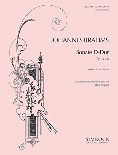 Sonate D-Dur: op. 78. Violoncello und Klavier. (Simrock Original Edition)
