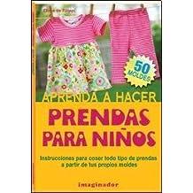 Aprenda a hacer prendas para ninos / Learn How to Make Clothes for Children