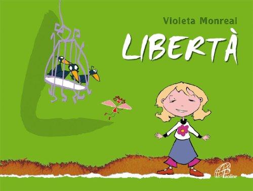 Libertà. Ediz. illustrata