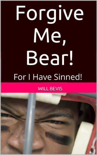 Forgive Me, Bear! For I Have Sinned! (English Edition)