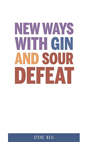 New Ways With Gin and Sour Defeat por Steve Keil