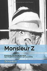 Monsieur Z: Chroniques d'un Monde sans faille Les tribulations d'un écrivain sans couverture