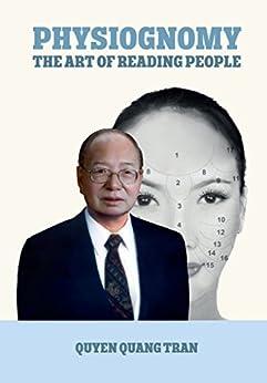PHYSIOGNOMY: The Art of Reading People (English Edition) di [Tran, Quyen]