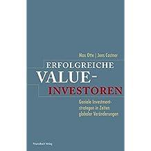 Erfolgreiche Value-Investoren: Geniale Investmentstrategen in Zeiten globaler Veränderung