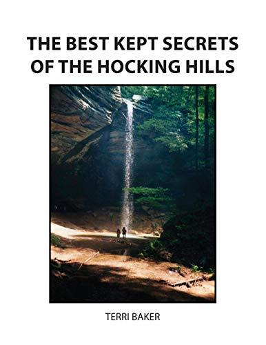 The Best Kept Secrets of the Hocking Hills Hocking Hills
