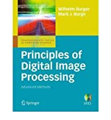 [(Principles of Digital Image Processing: Advanced Methods)] [Author: Wilhelm Burger] published on (May, 2013)