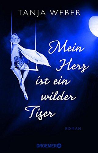 Weber, Tanja: Mein Herz ist ein wilder Tiger