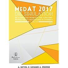 MedAT 2017 - Die Simulation: Ein kompletter Probetest der Aufnahmeprüfung MedAT 2017 für das Medizinstudium in Österreich