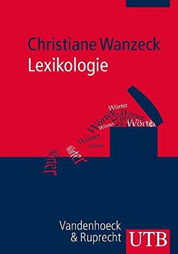 Lexikologie: Beschreibung von Wort und Wortschatz im Deutschen