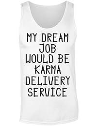 My Dream Job Would Be Karma Delivery Service Camiseta sin mangas para mujer Shirt