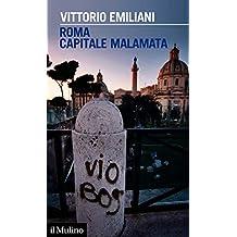 Roma capitale malamata (Intersezioni Vol. 508) (Italian Edition)