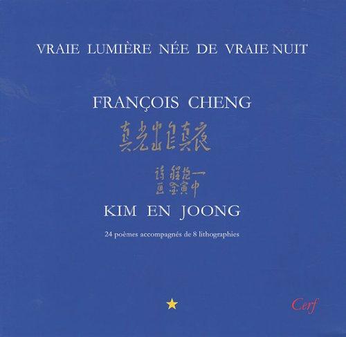 Vraie lumière née de vraie nuit par François Cheng, Kim En Joong
