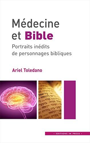 Médecine et Bible: Portraits inédits de personnages bibliques (IN PRESS EDITIO) par Ariel Toledano