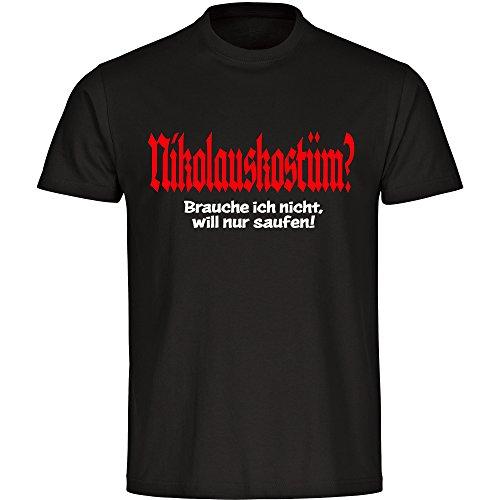 Multifanshop T-Shirt Nikolauskostüm? Brauche Ich Nicht, Ich Will Nur Saufen! Schwarz Herren Gr. S bis 5XL, - Kostüme D....ich.y Halloween Kinder Für