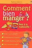 COMMENT MANGER SAIN - NON À LA MALBOUFFE
