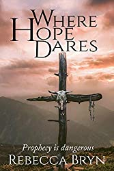 WHERE HOPE DARES: The Gift of Prophecy