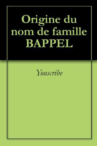 Origine du nom de famille BAPPEL (Oeuvres courtes) par Youscribe