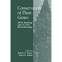 Conservation of Plant Genes: Dna Banking and in Vitro Biotechnology