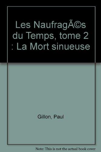 Les Naufragés du Temps, tome 2 : La Mort sinueuse