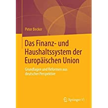 Das Finanz- und Haushaltssystem der Europäischen Union: Grundlagen und Reformen aus deutscher Perspektive