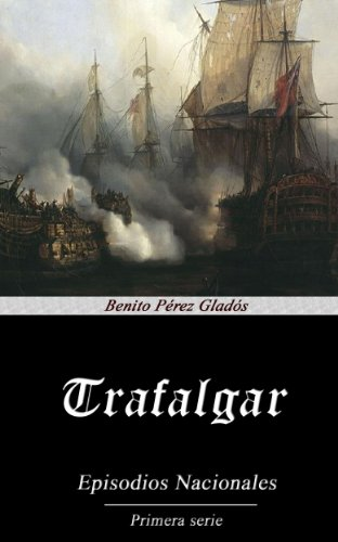 TRAFALGAR (Anotado) por Benito Pérez Galdós