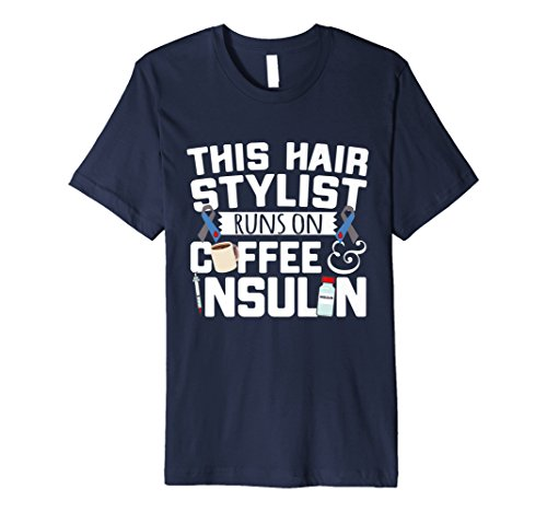 Dieses Haar Stylist läuft auf Kaffee und Insulin T-Shirt
