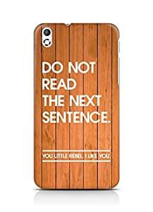 AMEZ do not read the next sentence i like you Back Cover For HTC Desire 816