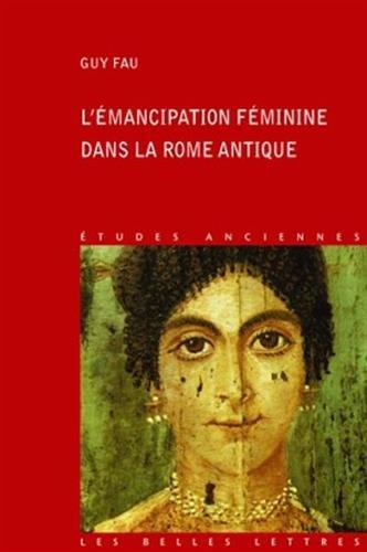 L' Émancipation féminine dans la Rome antique par Guy Fau