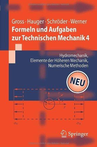 Formeln und Aufgaben zur Technischen Mechanik 4: Hydromechanik, Elemente der höheren Mechanik, Numerische Methoden (Springer-Lehrbuch) (Systeme Große Technische)