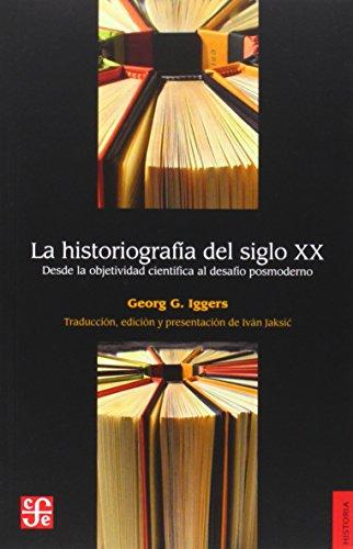 La Historiografía Del Siglo Xx. por Georg G. Iggers
