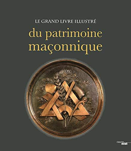 Le grand livre illustré du patrimoine maconnique