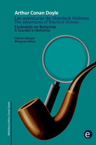 Escándalo en Bohemia/A Scandal in Bohemia: Edición bilingüë/Bilingual edition: Volume 12 (Biblioteca Clásicos bilingües)