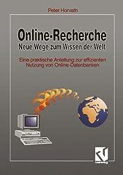Online-Recherche Neue Wege zum Wissen der Welt: Eine praktische Anleitung zur effizienten Nutzung von Online-Datenbanken by Peter Horvath (1994-01-01)
